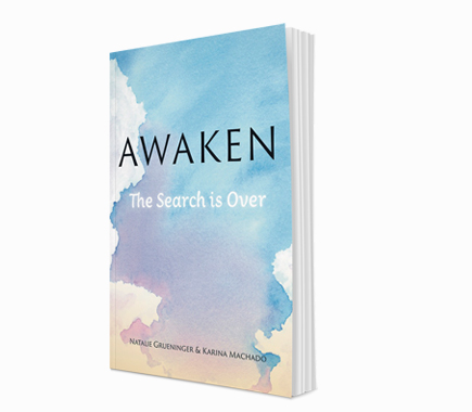 Our new book, Awaken: The Search is Over.